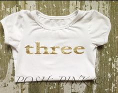 BIRTHDAY Toddler girls gold and white lettering, Number 3, three year old, birthday party, shirt, photo, pictures, outfit, three, five, chic