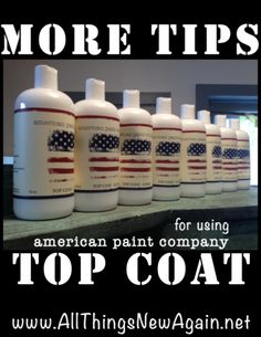 More Tips For Using American Paint Company Top Coat www.AllThingsNewAgain.net