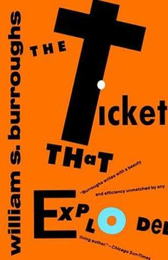Burroughs, William S.; The Ticket That Exploded (1967)