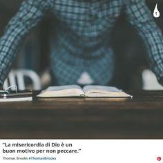 """""""La misericordia di Dio è un buon motivo per non peccare.""""  Thomas Brooks #ThomasBrooks #Dio #God #Misericordia #Mercy #Peccato #Sin #Cristianesimo #ChristianQuotes #Italy"""