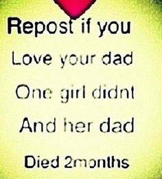 I love my dad so much! (Btw I'm not pinning this cuz I think that girl not pinning it had anything to do with her dad passing, I'm pinning it cuz I love my daddy <<< my dad is the best, especially his hugs, ugh, I love him so much!