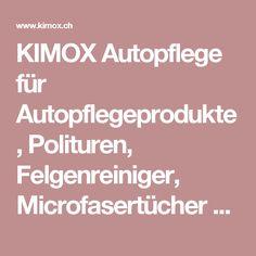 KIMOX Autopflege für  Autopflegeprodukte,  Polituren,  Felgenreiniger,  Microfasertücher - KIMOX GmbH