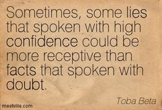 Quotation-Toba-Beta-confidence-life-lies-doubt-truth-facts-Meetville-Quotes-9867.jpg (403×275)