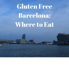 Finding safe gluten free food while on the road can sometimes be a  challenge, but I was pleasantly surprised to learn that Barcelona is a very  gluten free friendly city. My husband and I had no trouble finding gluten  free options for our son, and we were happy to be able to avoid cooking  mea