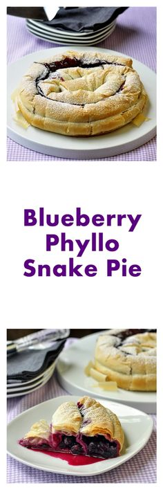 Blueberry Phyllo Snake Pie - a different kind of pie based upon a Moroccan pastry. It sure is an attention grabbing presentation and surprisingly easy to make too.