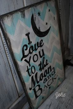I love you to the moon and back chevron blue by JolieCustomWoodArt