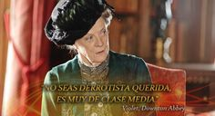 downton abbey frases - Buscar con Google