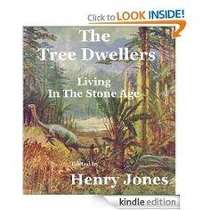 Amazon.com: The Tree Dwellers Illustrated Version (Living In The Stone Age) eBook: Katharine E. Dopp, Henry Jones: Books