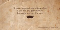 I like my life advice to come from an epic 'stache
