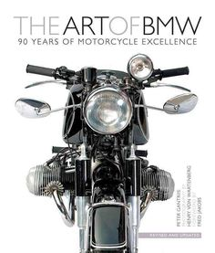 The Art of BMW: 90 Years of Motorcycle Excellence More