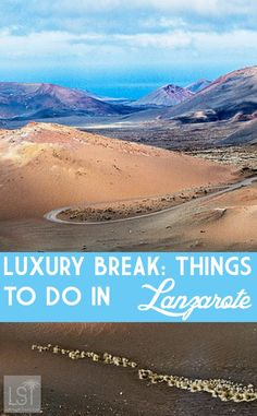 Luxury things to do in Lanzarote in the Canary Islands, Spain, from exploring volcanoes to designer shopping.