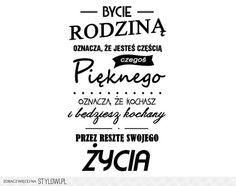 Naklejki napisy na ścianę BYCIE RODZINĄ - 316 - AGartde… na Stylowi.pl Conceptual Art, Proverbs, Make Me Smile, My Life, Black And White, Quotes, Prints, Image, Home Decor