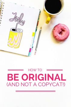 How to be original (and not a copycat!) with your blog & business!