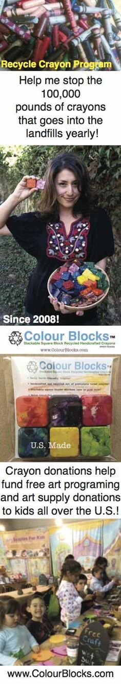 Help me stop the 100,000 pounds of crayons that goes into thelandfills yearly! If you did not know I recycle old crayons. I handcraft beautiful square block crayons called Colour Blocks®. Over the course of many years teaching art and as an recycle artist, I collected thousands of pounds of previously loved crayons from friends, families, schools and restaurants…