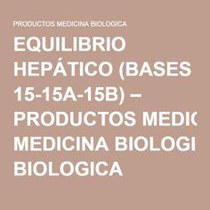 EQUILIBRIO HEPÁTICO (BASES 15-15A-15B) – PRODUCTOS MEDICINA BIOLOGICA