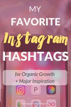 My favorite Instagram Hashtags for Organic Growth Major Inspiration - on Coming Up Roses