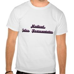 Medical Sales Representative Classic Job Design Tee T Shirt, Hoodie Sweatshirt