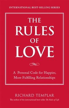 Free Book The Rules Of Love A Personal Code For Happier More Fulfilling Relationships By Richard Templar Is Free In The Kindle Store And From Barnes