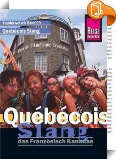 """Reise Know-How Kauderwelsch Québécois Slang - das Französisch Kanadas: Kauderwelsch-Sprachführer Band 99    :  Was man von einer Sprache in der Schule lernt, ist eine Sache, was man wirklich spricht, eine andere. Für Reisende, die nicht nur verstanden werden möchten, sondern auch verstehen wollen, """"was Sache ist"""", bieten die Slang-Titel der Kauderwelsch-Reihe Wörter, Sätze und Ausdrücke der Umgangssprache, die man täglich hört, aber vom Lehrer verschwiegen wurden und auch kaum im Wörte..."""