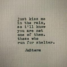 Kiss me in the rain  #jmstorm