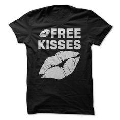 FREE KISSES T-Shirts, Hoodies. SHOPPING NOW ==► https://www.sunfrog.com/LifeStyle/FREE-KISSES.html?id=41382