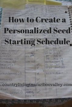 Create your own seed schedule. Personalize it for your gardening zone, elevation & the vegetables you are going to grow.