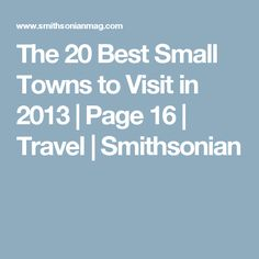 Best Small Towns To Visit In Arizona Small Towns Visit - The 20 best small towns to visit in the usa