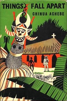 Things Fall Apart, by Chinua Achebe 1958. Cover design by C.W. Barton.