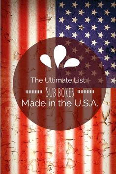 The Ultimate List of Subscription Boxes Made in the U.S.A. (It's Not Always Who You Think!)