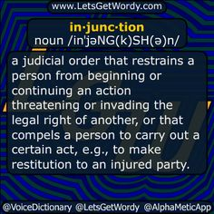 in·junc·tion noun /inˈjəNG(k)SH(ə)n/  an #authoritative #warning or #order .  a #judicial order that #restrains a #person from #beginning or #continuing an #action threatening or invading the #legal #right of another, or that compels a person to carry out a certain act, e.g., to make #restitution to an injured party.  #LetsGetWordy #DailyGFXDef #injunction