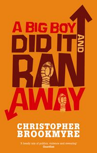 A Big Boy Did It and Ran Away by Christopher Brookmyre. One of my all time favourites - but don't read it if you're from Aberdeen!