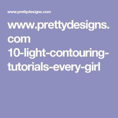 www.prettydesigns.com 10-light-contouring-tutorials-every-girl