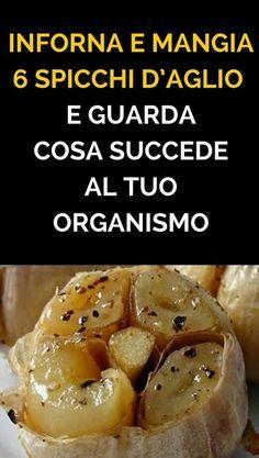 Inforna e mangia 6 spicchi d'aglio, e guarda cosa succede al tuo organismo Natural Life, Natural Health, Calories, Kefir, Antipasto, Healthy Tips, Finger Foods, Natural Remedies, The Cure