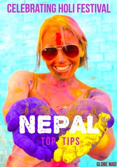 Top Tips and Ideas for celebrating holi festival in Nepal. Where and how to celebrate, | 2017 Globemad Blog