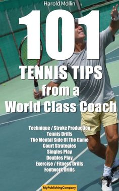Buy 101 Tennis Tips From A World Class Coach VOLUME A Common Sense Approach to Tennis by Harold Mollin and Read this Book on Kobo's Free Apps. Discover Kobo's Vast Collection of Ebooks and Audiobooks Today - Over 4 Million Titles! Tennis Techniques, Depth Of Knowledge, Double Play, Tennis Tips, World Class, Sports Clubs, Fitness Magazine, Play Tennis, Tennis