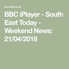 BBC iPlayer - South East Today - Weekend News: 21/04/2018