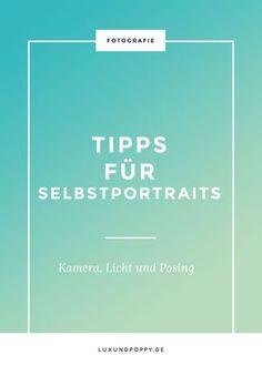 Tipps für Selbstportraits - Kamera, Licht und Posing