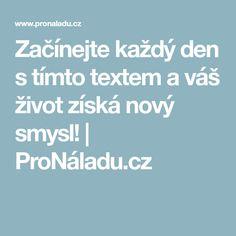 Začínejte každý den s tímto textem a váš život získá nový smysl! | ProNáladu.cz