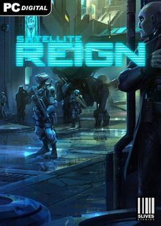 Satellite Reign Mac Games, Geek Games, Ps3, Playstation, Steam Pc Games, Free Action Games, Cyberpunk Games, Argyle Street, Console