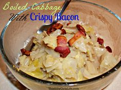 Boiled Cabbage with Crispy Bacon recipe from http://ThisSillyGirlsLife.com