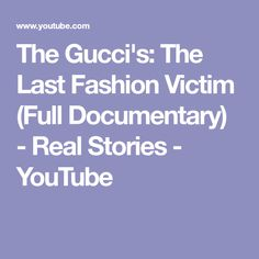 The Gucci's: The Last Fashion Victim (Full Documentary) - Real Stories - YouTube