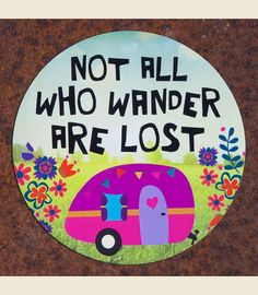 Not All Who Wander are Lost Car Magnet