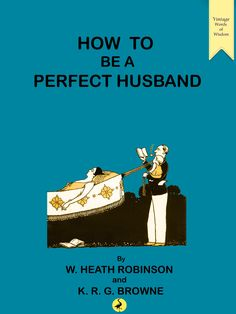'How to be a Perfect Husband' - now published by www.wordstothewise.co.uk