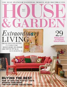 A new edition of House & Garden Magazine UK is now on sale for the month of April 2015.