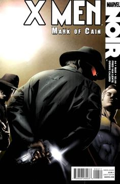 Cover for Marvel: X-Men Noir (Panini France, 2010 series) Xmen, Mark Of Cain, Comic Art, Comic Books, X Force, Marvel X, Comic Covers, Wolverine, Something To Do