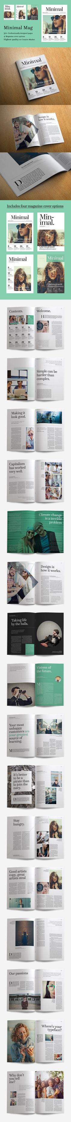 Minimal Magazine is a professional quality and easy to use magazine template. Featuring super minimal design, excellent use of white space and strong font use, this template is packed full of great page layouts suitable for a wide variety of projects. The template also includes four alternative magazine cover designs.