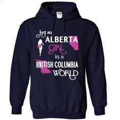Just An ALBERTA Girl In BRITISH COLUMBIA World V^3^ - #custom shirt #designer t shirts. GET YOURS => https://www.sunfrog.com/States/Just-An-ALBERTA-Girl-In-BRITISH-COLUMBIA-World-V3-7851-NavyBlue-Hoodie.html?60505