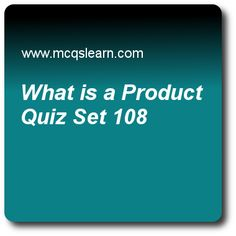 What is a Product Quizzes:    BBA marketing priciples Quiz 108 Questions and Answers - Practice marketing quizzes based questions and answers to study what is a product quiz with answers. Practice MCQs to test learning on what is a product, personal factors, new product development process, buyer decision processes, customer value based pricing quizzes. Online what is a product worksheets has study guide as products that are bought to be used in conduct of business is called..