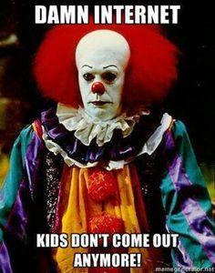 Pennywise....Lol