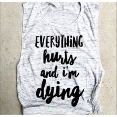 Everything Hurts and I'm Dying Muscle Tee Funny Workout Tank Gym Shirt... ($22) ❤ liked on Polyvore featuring activewear, activewear tops, silver, tanks, tops, women's clothing, muscle tank, drape shirt, drapey shirt and workout muscle tanks